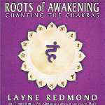 "Layne Redmond and Amit Chatterji ""Roots of Awakening"""