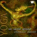 "Chinmaya Dunster ""Yoga: on sacred ground"""