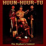 "Huun Huur Tu ""The Orphan`s lament"""