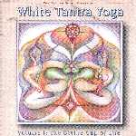 "White Tantra Yoga 1 ""The Divine Cup of Life"""