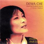 """Dechen Shag-Degse """"Dewa Che"""""""