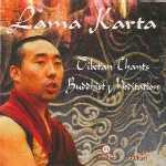 """Lama Karta """"Tibetan Chants - Buddhist Meditation"""""""